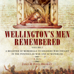 Wellington's Men Remembered Volum 2